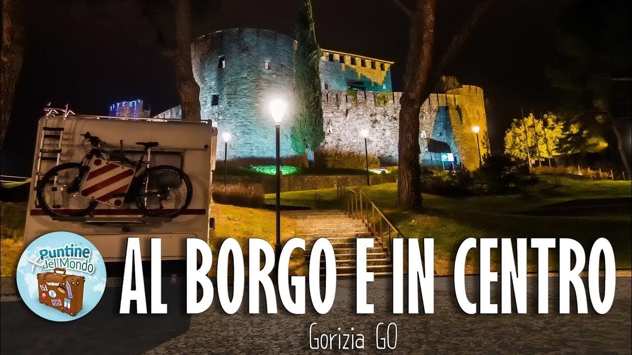 Borgo, Centro e Castello di Gorizia in Camper - Friuli Venezia Giulia