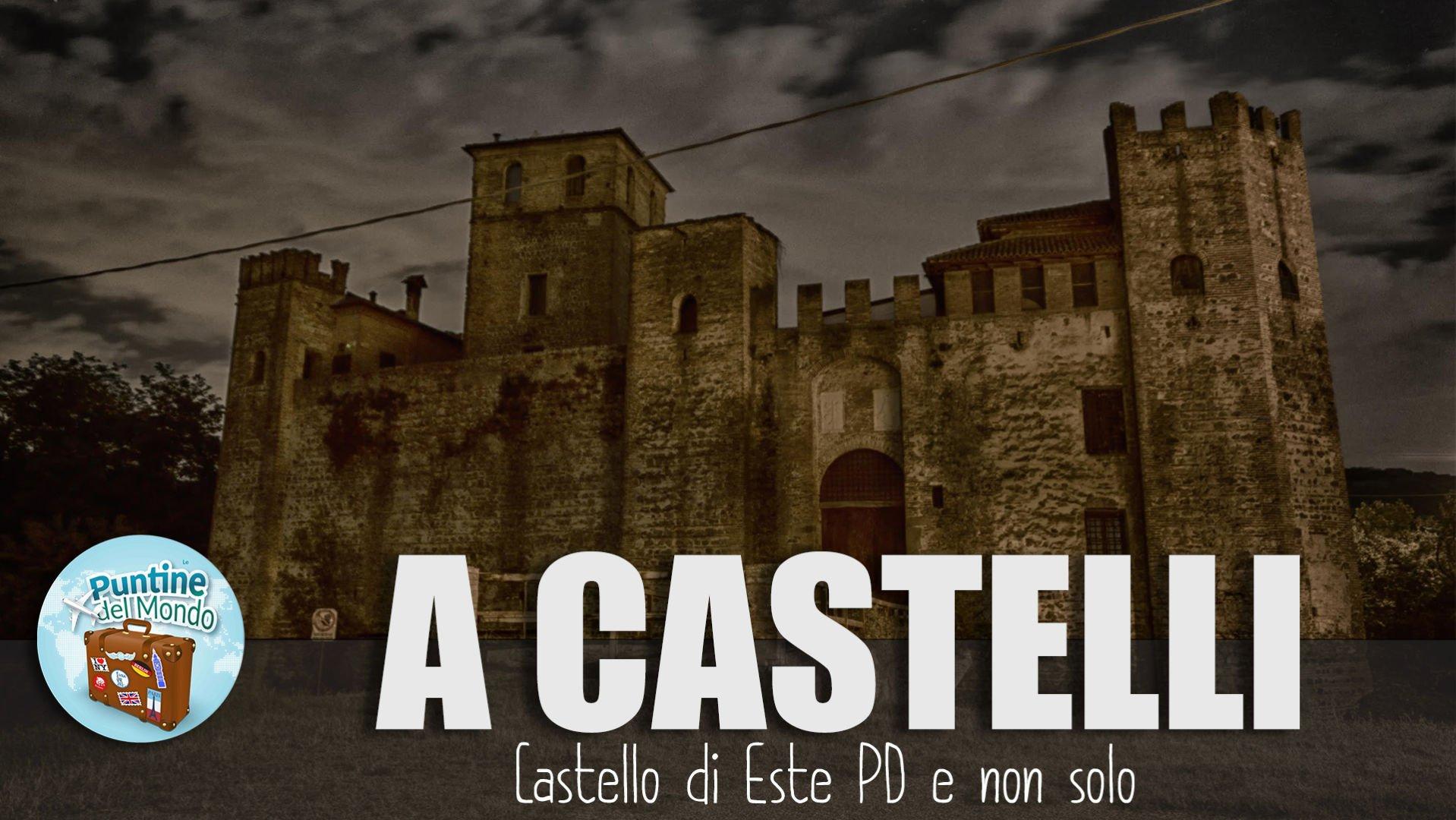 Castello di Este PD e dintorni